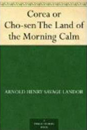 英国作家A.H. Savage Landorの『Corea or Cho-sen, The Land of the Morning Calm』。
